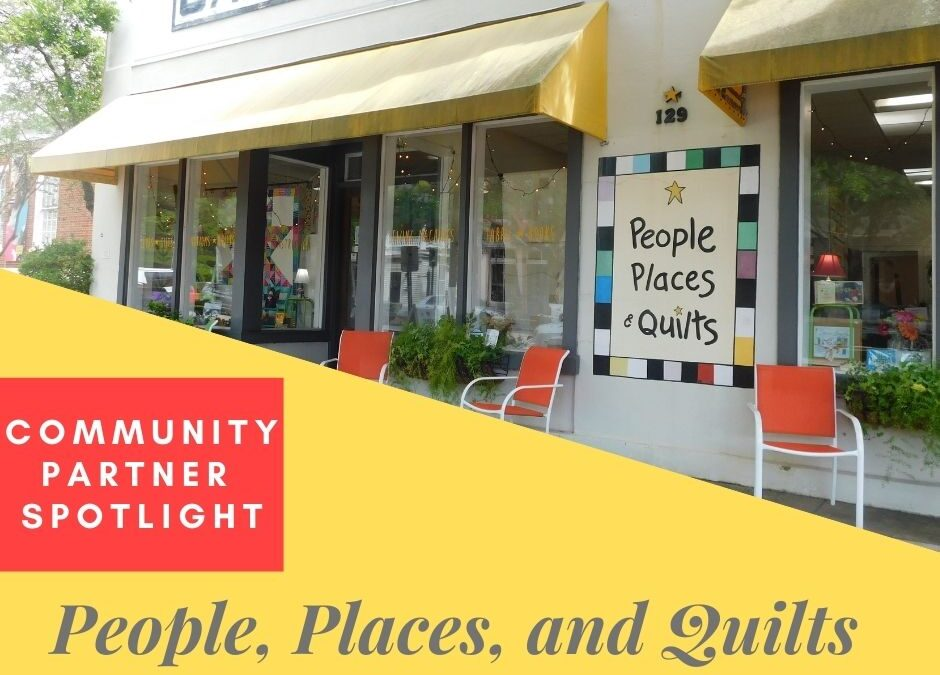 Community Partner Spotlight – People, Places and Quilts